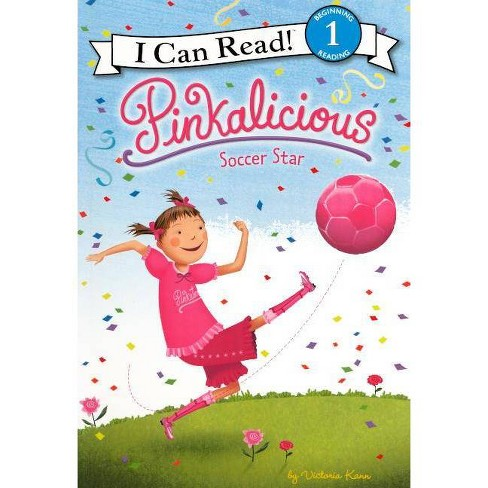 Pinkalicious: Soccer Star - (I Can Read Books: Level 1) by  Victoria Kann (Hardcover) - image 1 of 1