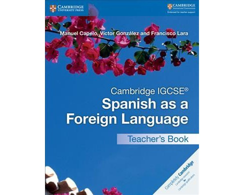 Cambridge IGCSE Spanish as a Foreign Language (Paperback) (Manuel Capelo & Victor Gonzalez & Francisco - image 1 of 1