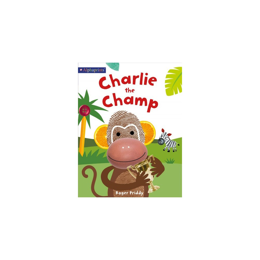 Charlie the Champ (Hardcover) (Roger Priddy & Stephen Woods)