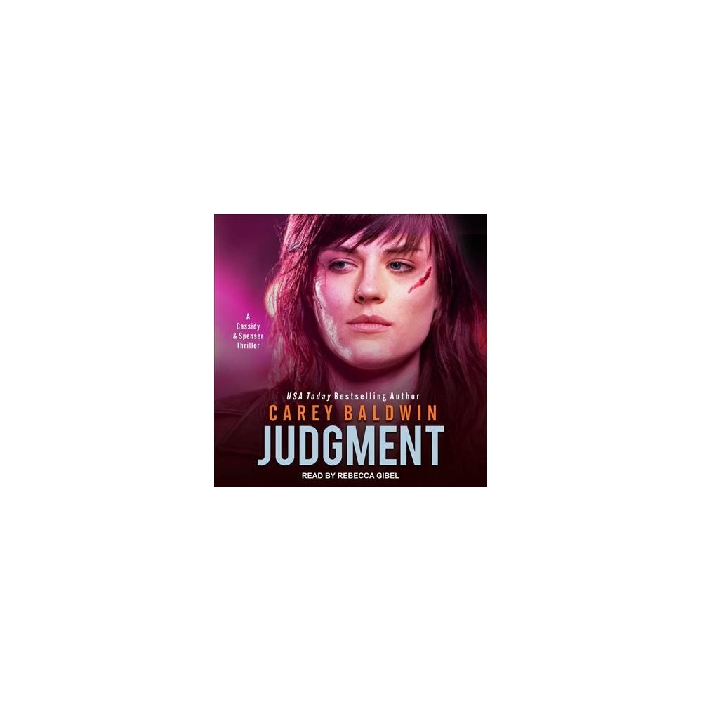 Judgment : A Cassidy & Spenser Thriller (Unabridged) (CD/Spoken Word) (Carey Baldwin)