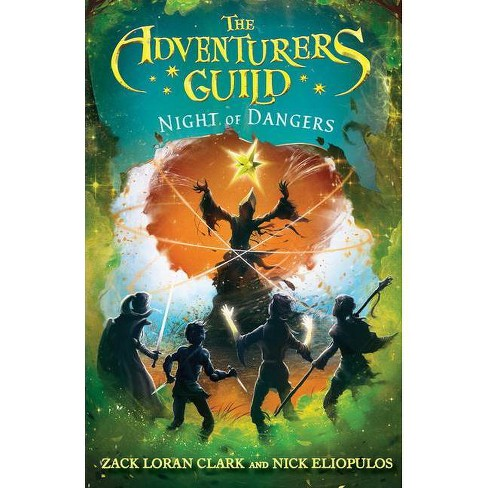 The Adventurers Guild: Night of Dangers - by  Zack Loran Clark & Nick Eliopulos (Hardcover) - image 1 of 1