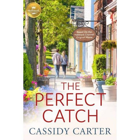 The Perfect Catch - by  Cassidy Carter (Paperback) - image 1 of 1