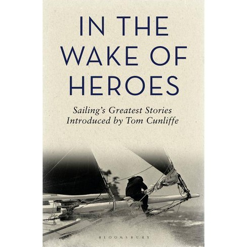 In the Wake of Heroes - (Hardcover) - image 1 of 1
