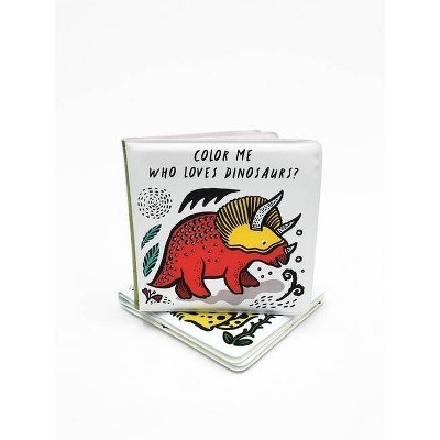 Color Me: Who Loves Dinosaurs? - (Wee Gallery Bath Books) by  Surya Sajnani (Novelty Book)