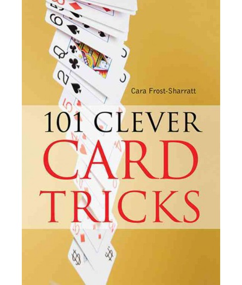 101 Clever Card Tricks (Paperback) (Cara Frost-Sharratt) - image 1 of 1