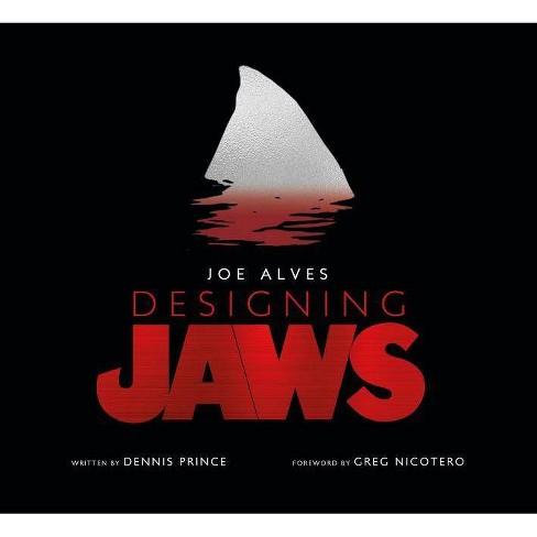 Joe Alves: Designing Jaws - by  Dennis Prince (Hardcover) - image 1 of 1