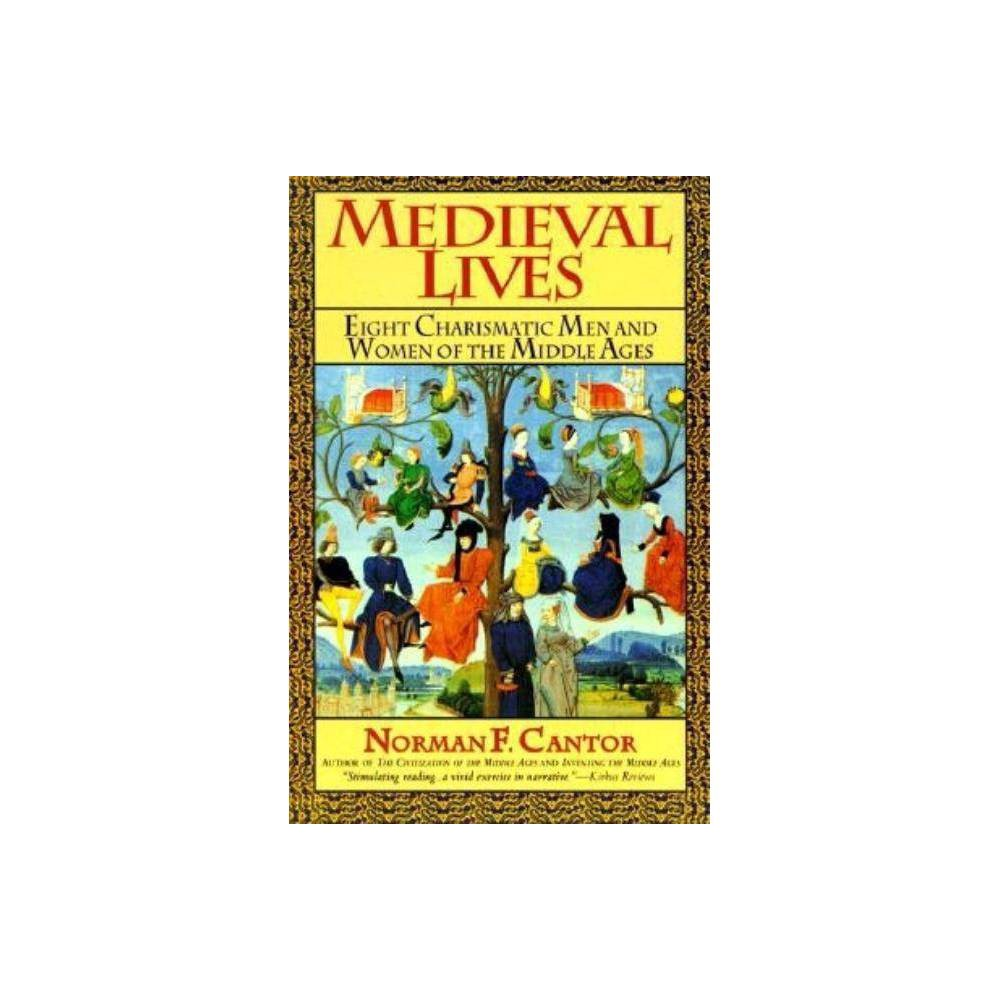 Medieval Lives By Norman F Cantor Paperback