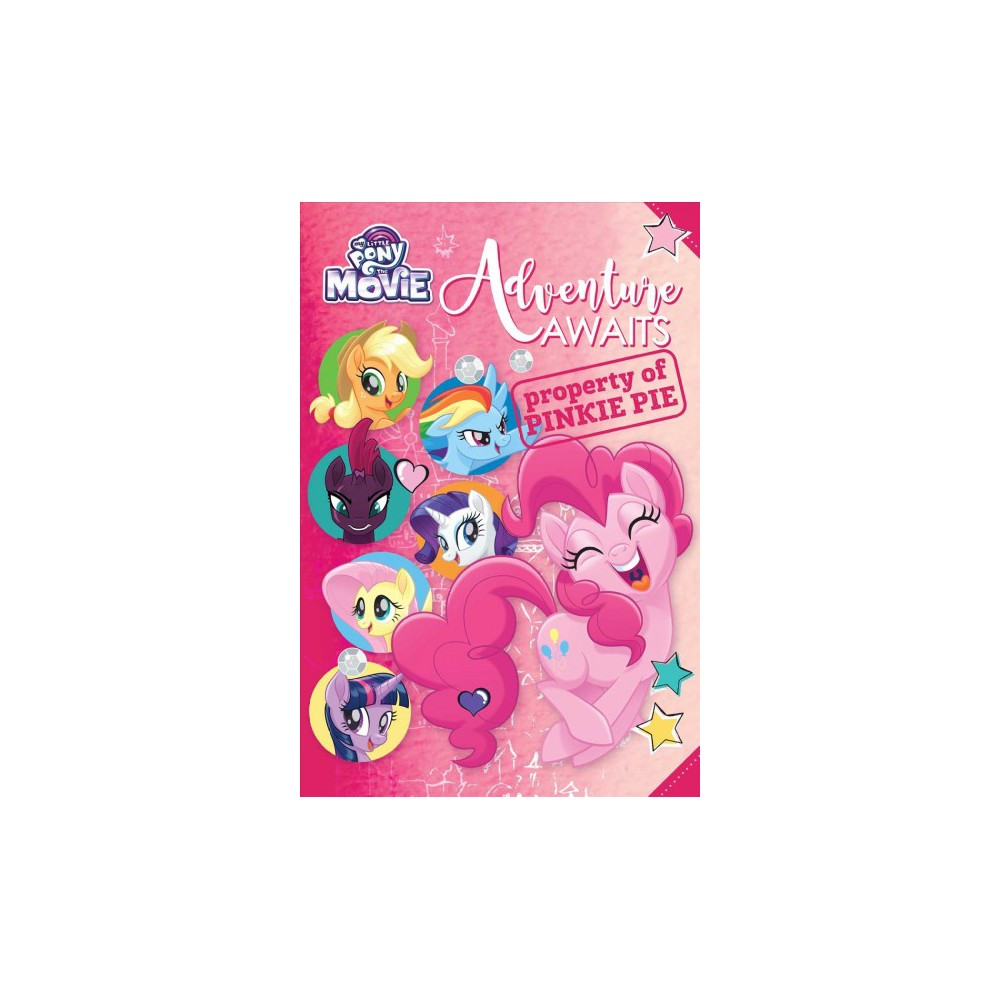 Adventure Awaits - (My Little Pony the Movie) by Rachael Upton (Hardcover)