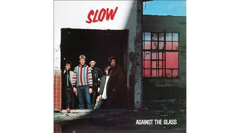 Slow - Against The Glass (CD) - image 1 of 1