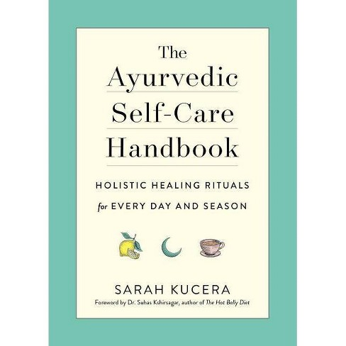The Ayurvedic Self-Care Handbook - by  Sarah Kucera (Paperback) - image 1 of 1