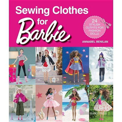 Sewing Clothes for Barbie - by  Annabel Benilan (Paperback)