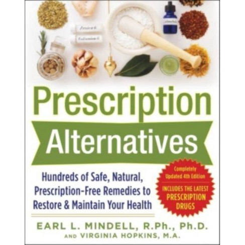 Prescription Alternatives: Hundreds of Safe, Natural, Prescription-Free Remedies to Restore and Maintain - image 1 of 1