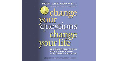 Change Your Questions, Change Your Life : 12 Powerful Tools for Life and Work (Unabridged) (MP3-CD) - image 1 of 1