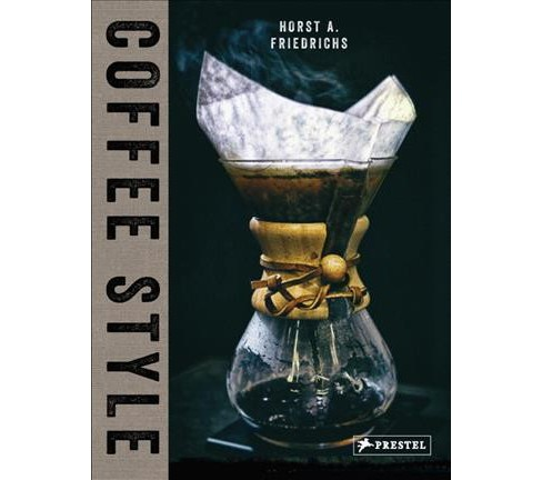 Coffee Style (Hardcover) (Nora  Manthey) - image 1 of 1