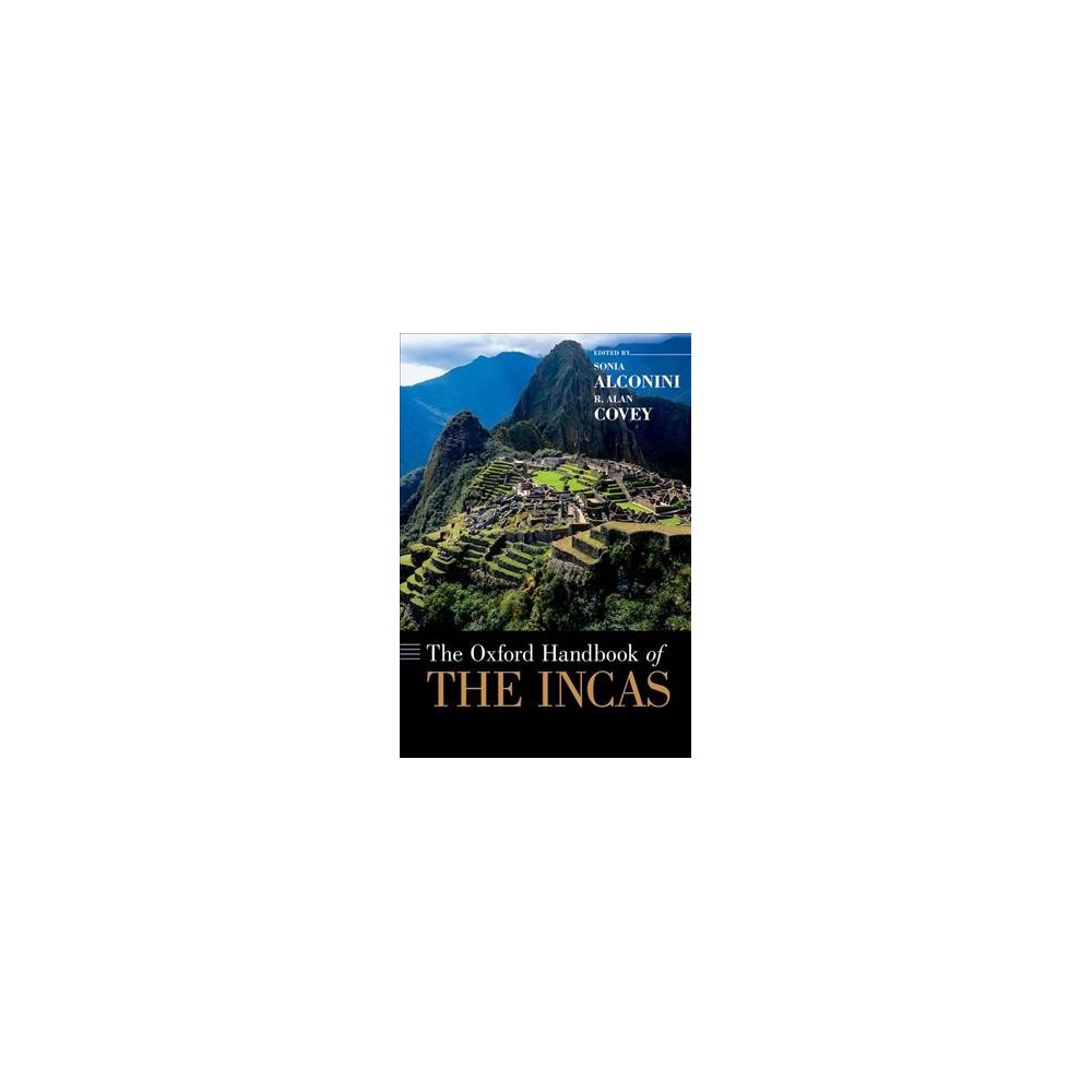 Oxford Handbook of the Incas - (Oxford Handbooks) (Hardcover)