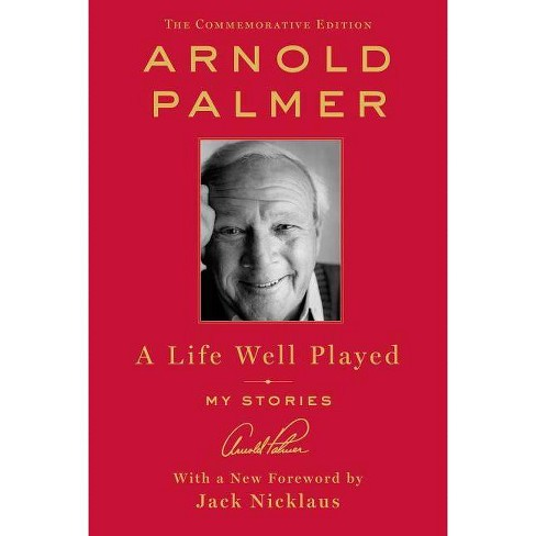 A Life Well Played - by  Arnold Palmer (Hardcover) - image 1 of 1
