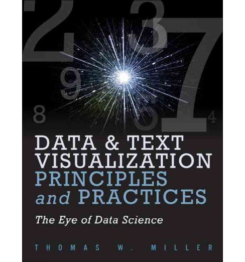 Data Visualization and Text Principles and Practices : The Eye of Data Science (Paperback) (Thomas - image 1 of 1