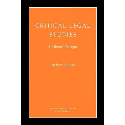Critical Legal Studies - (Studies in Moral, Political, and Legal Philosophy) by  Andrew Altman - image 1 of 1