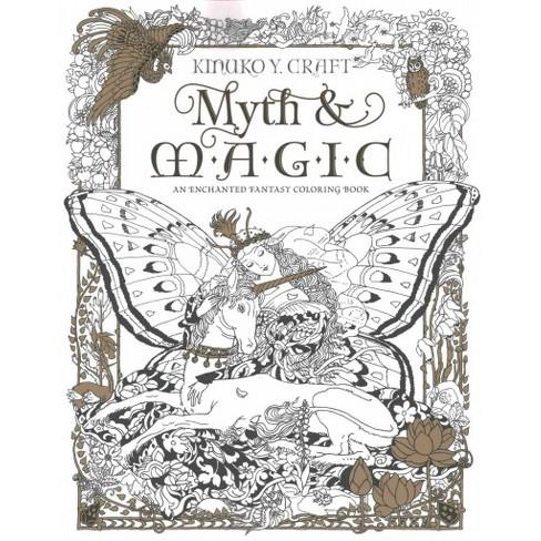 Myth & Magic : An Enchanted Fantasy Coloring Book... : Target
