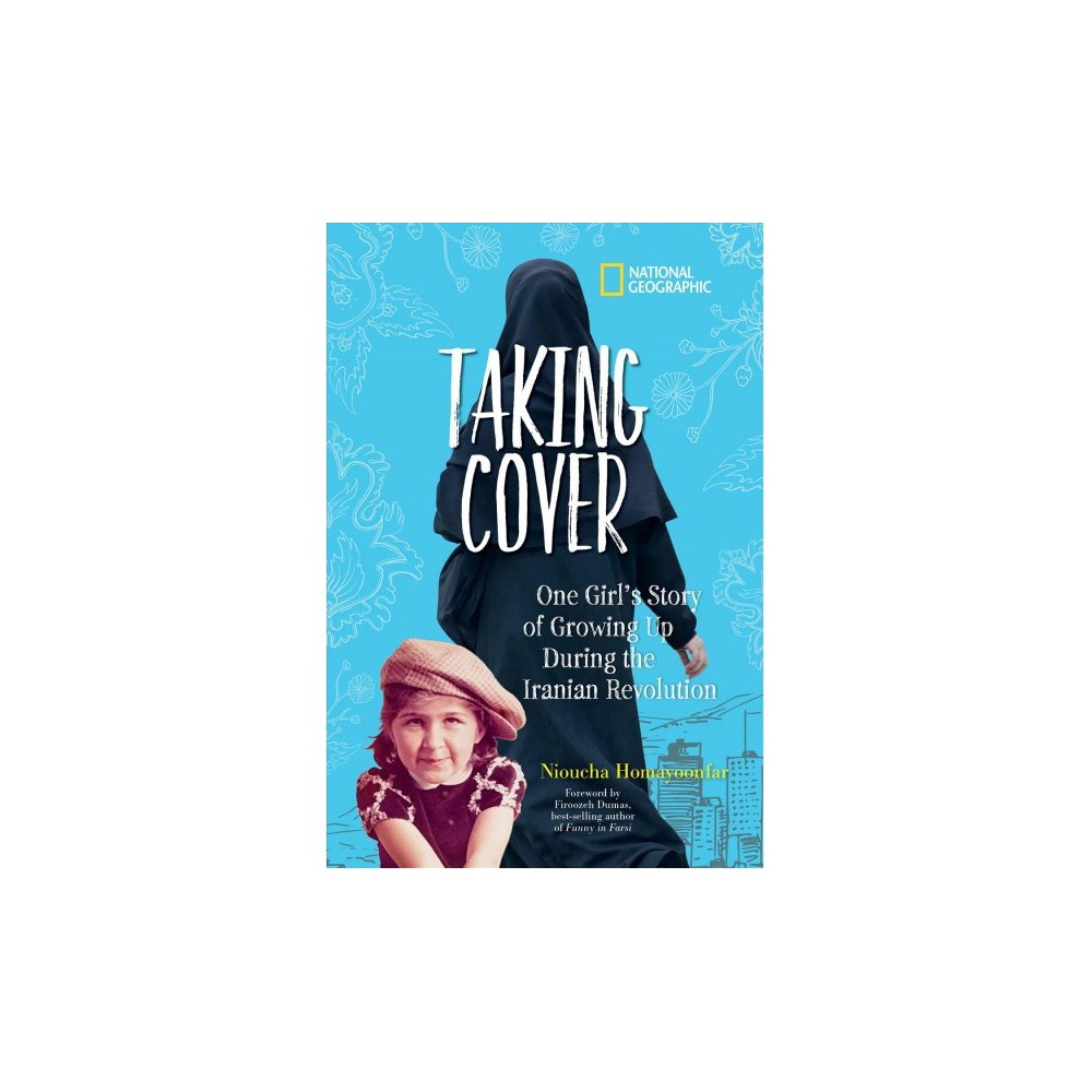 Taking Cover : One Girl's Story of Growing Up During the Iranian Revolution - (Hardcover)