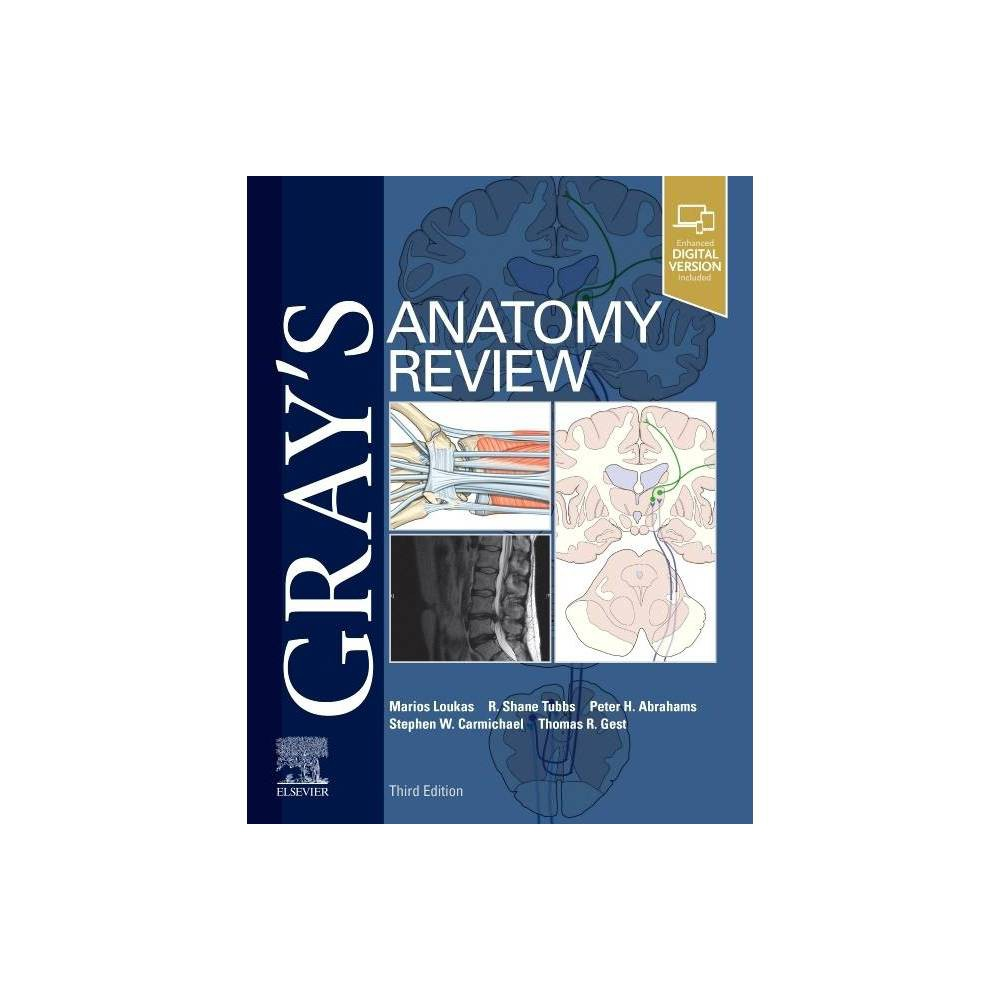 Gray S Anatomy Review 3rd Edition By Marios Loukas R Shane Tubbs Peter H Abrahams Stephen W Carmichael Thomas Gest Paperback