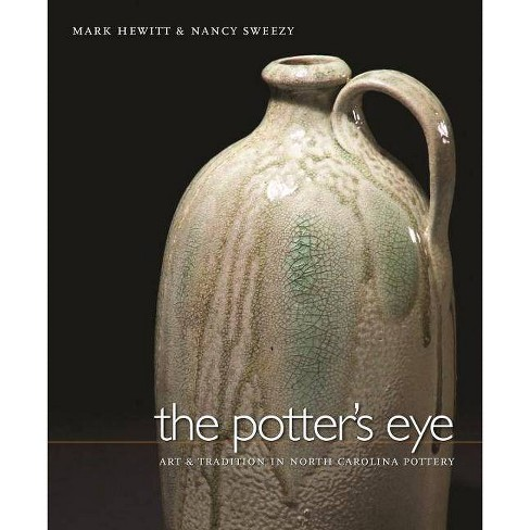 The Potter's Eye - by  Mark Hewitt & Nancy Sweezy (Hardcover) - image 1 of 1