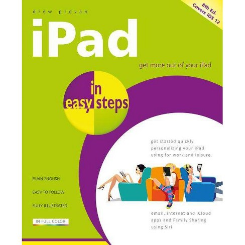 IPad in Easy Steps - (In Easy Steps) 8 Edition by  Drew Provan (Paperback) - image 1 of 1