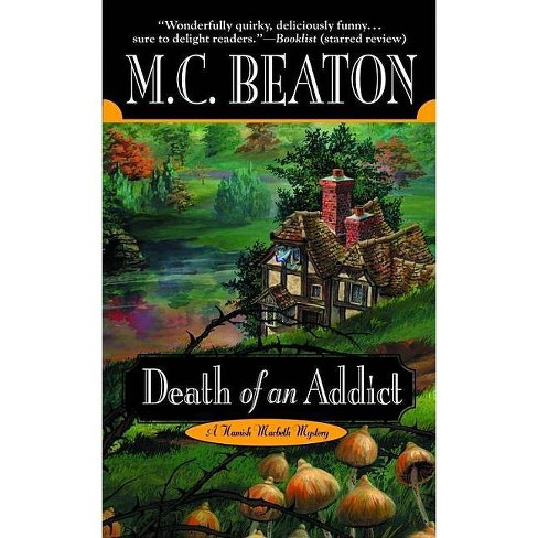Death of an Addict - (Hamish Macbeth Mysteries) by  M C Beaton (Paperback) - image 1 of 1