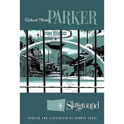 Richard Stark's Parker: Slayground - by  Richard Stark & Darwyn Cooke (Paperback) - image 1 of 1