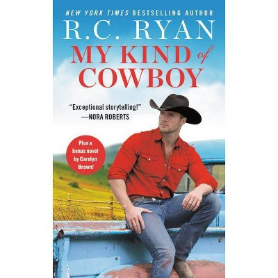 My Kind of Cowboy - (Wranglers of Wyoming) by  R C Ryan (Paperback)