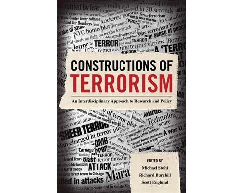 Constructions of Terrorism : An Interdisciplinary Approach to Research and Policy -  (Paperback) - image 1 of 1