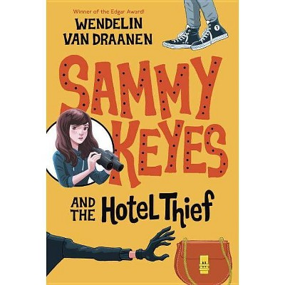 Sammy Keyes and the Hotel Thief - (Sammy Keyes (Quality)) by  Wendelin Van Draanen (Paperback)