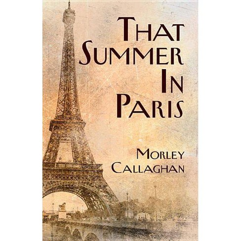 That Summer in Paris - (Exile Classics) by  Morley Callaghan (Paperback) - image 1 of 1