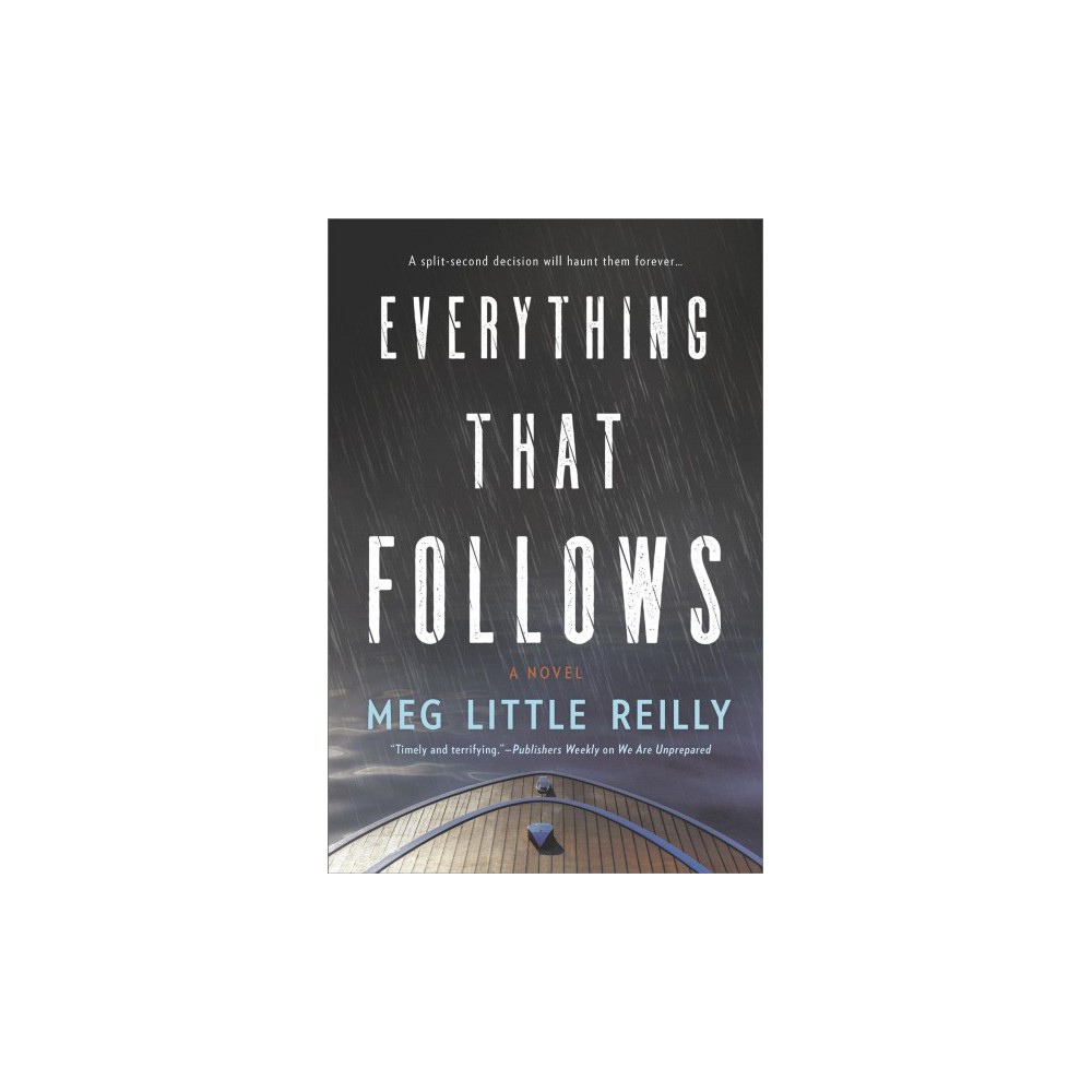 Everything That Follows - by Meg Little Reilly (Paperback)