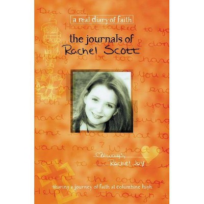 The Journals of Rachel Scott - (Real Diary of Faith) by  Beth Nimmo (Paperback)
