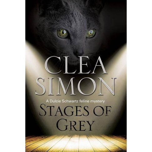 Stages of Grey - (Dulcie Schwartz Mysteries) by  Clea Simon (Hardcover) - image 1 of 1