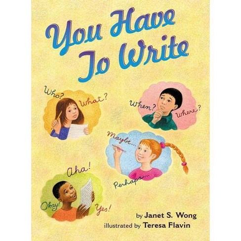 You Have to Write - by  Janet S Wong (Hardcover) - image 1 of 1