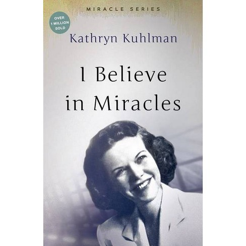 I Believe in Miracles - by  Kathryn Kuhlman (Paperback) - image 1 of 1