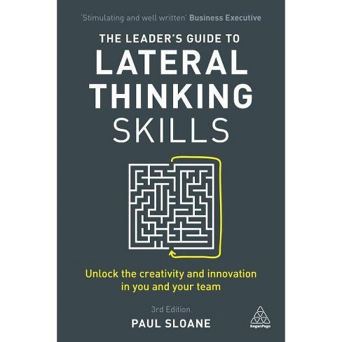 The Leader's Guide to Lateral Thinking Skills - 3 Edition by  Paul Sloane (Paperback) - image 1 of 1