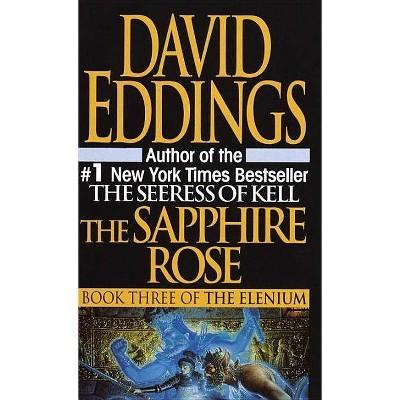 The Sapphire Rose - (Elenium (Paperback)) by  David Eddings (Paperback)