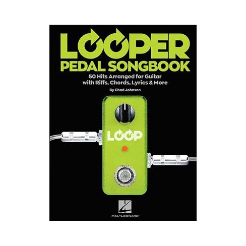Looper Pedal Songbook : 50 Hits Arranged for Guitar With Riffs ...