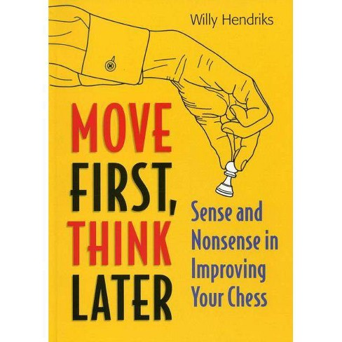 Move First, Think Later - by  Willy Hendriks (Paperback) - image 1 of 1