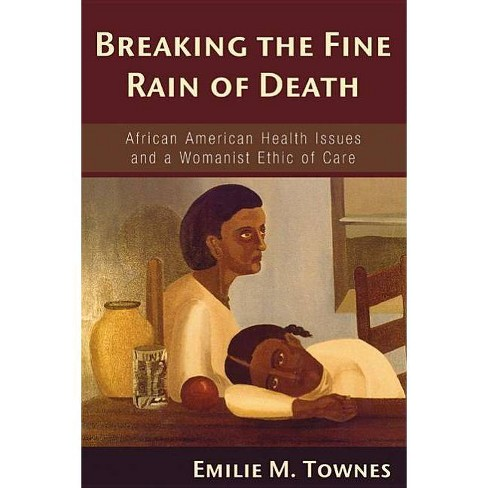 Breaking the Fine Rain of Death - by  Emilie M Townes (Paperback) - image 1 of 1