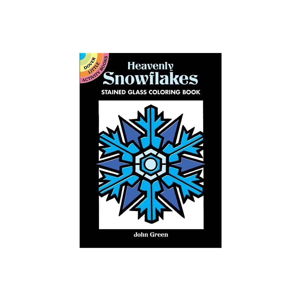 Heavenly Snowflakes Stained Glass Coloring Book Dover Little Activity Books By John Green Paperback