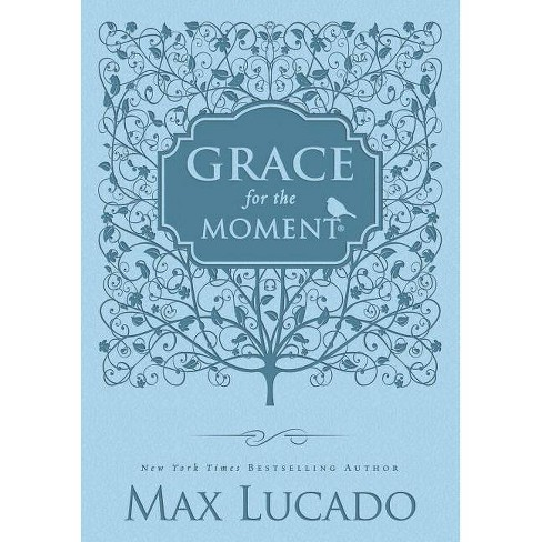 Grace for the Moment - by  Max Lucado (Hardcover) - image 1 of 1