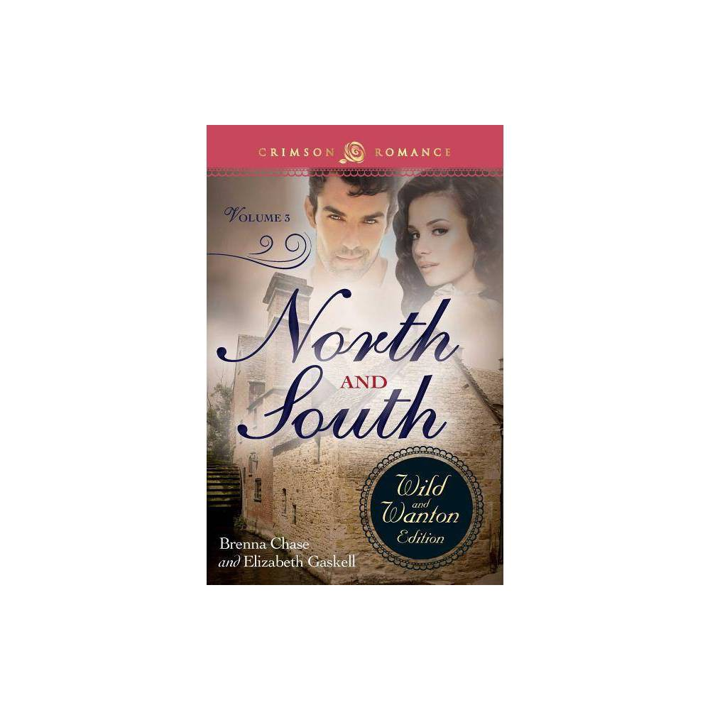 North And South The Wild And Wanton Edition Volume 3 By Brenna Chase Paperback