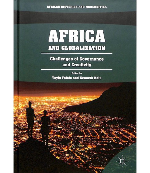 Africa and the World : Challenges of Governance and Creativity -  (Hardcover) - image 1 of 1