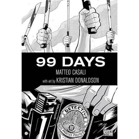 99 Days - (Vertigo Crime (Hardcover)) by  Matteo Casali (Hardcover) - image 1 of 1