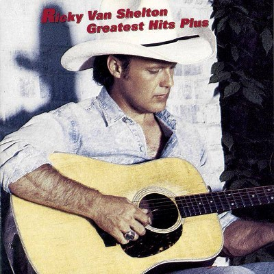 Ricky Van Shelton - Greatest Hits Plus Three New Songs (CD)