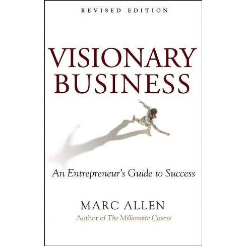 Visionary Business - by  Marc Allen (Paperback) - image 1 of 1